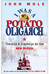 I Was a Potato Oligarch: Travels and Travails in the New Russia Kindle Edition