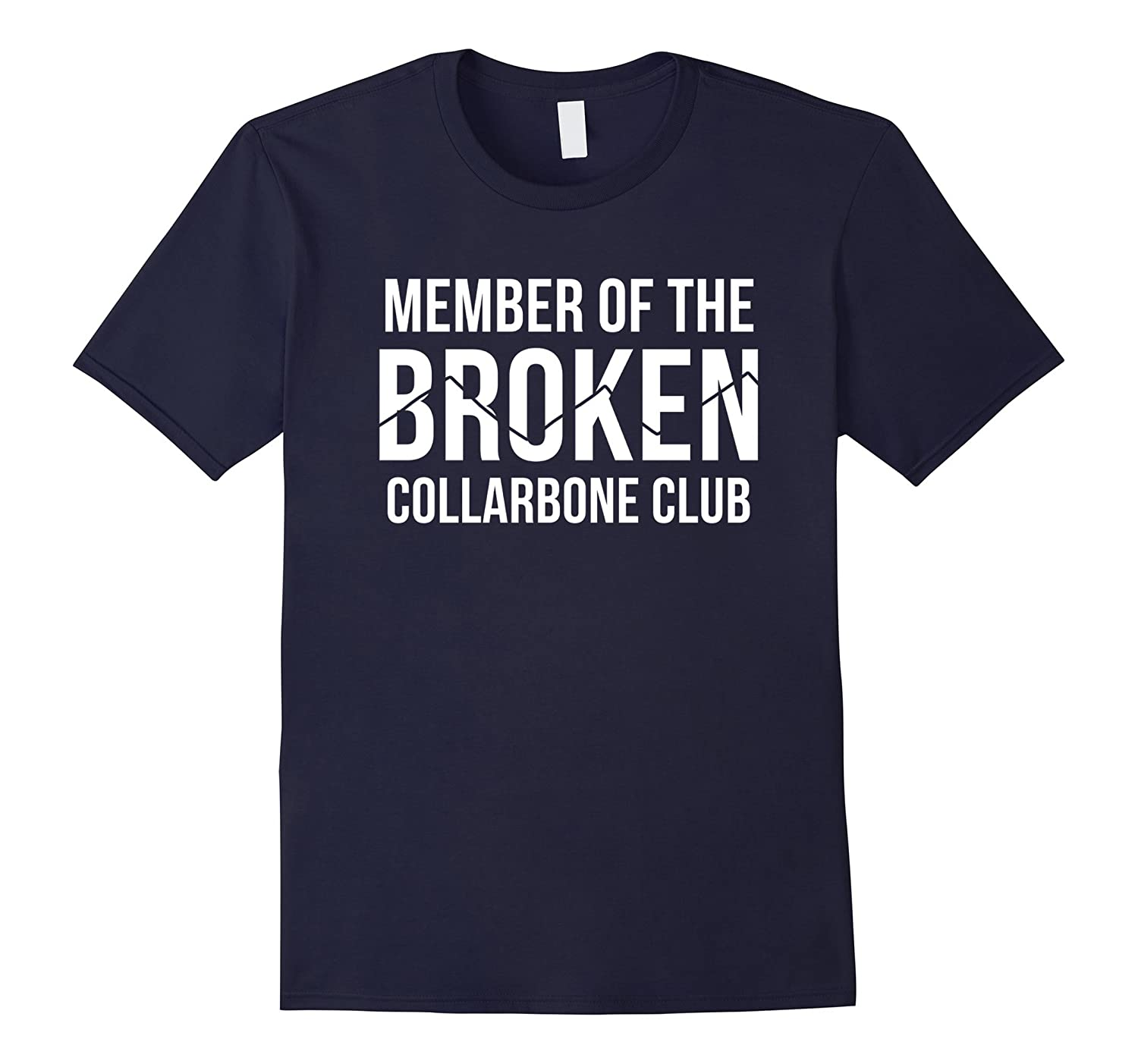 Member of the Broken Collarbone Club Funny T-Shirt-BN