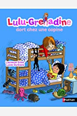 Lulu-Grenadine dort chez une copine (French Edition) Hardcover