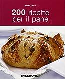 200 ricette per il pane