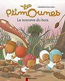 Les Ptimounes, Tome 3 : Le monstre du bois