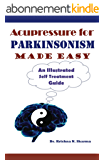 Acupressure for Parkinsonism Made Easy: An Illustrated Self Treatment Guide (English Edition)