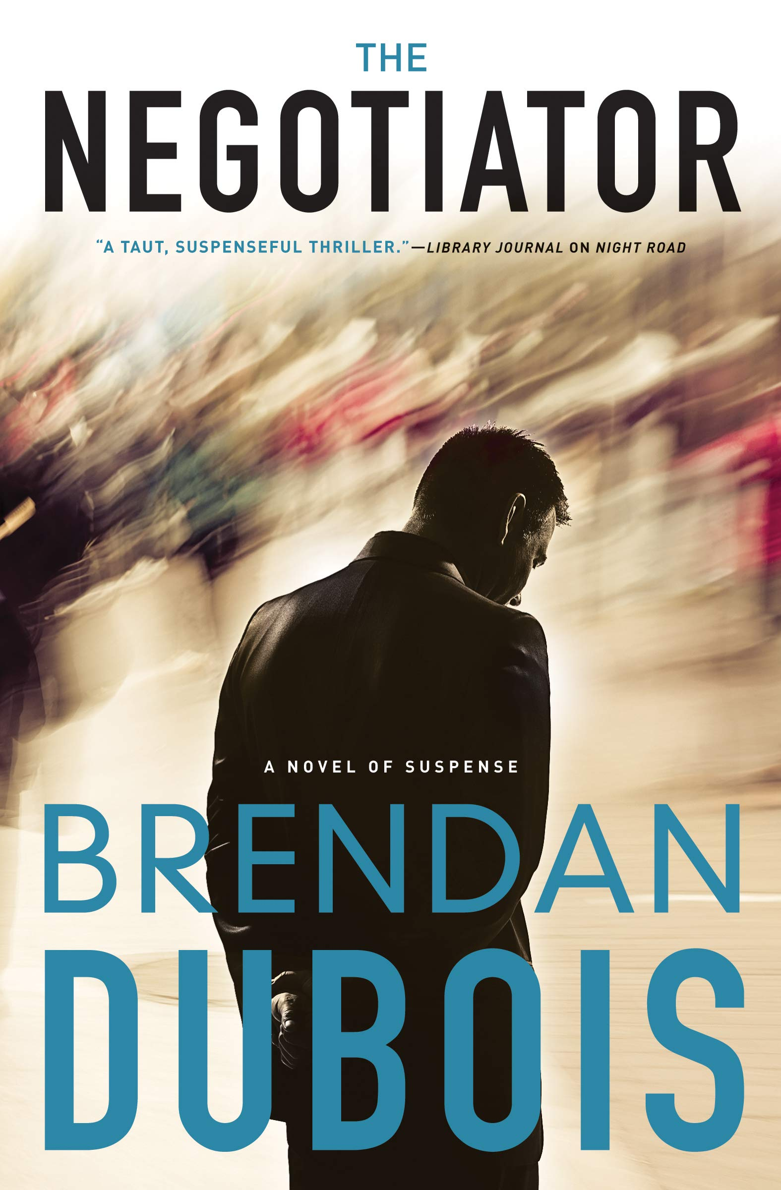 The Negotiator: A Novel of Suspense: Brendan DuBois: 9780738754017:  Amazon.com: Books