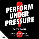 Perform Under Pressure