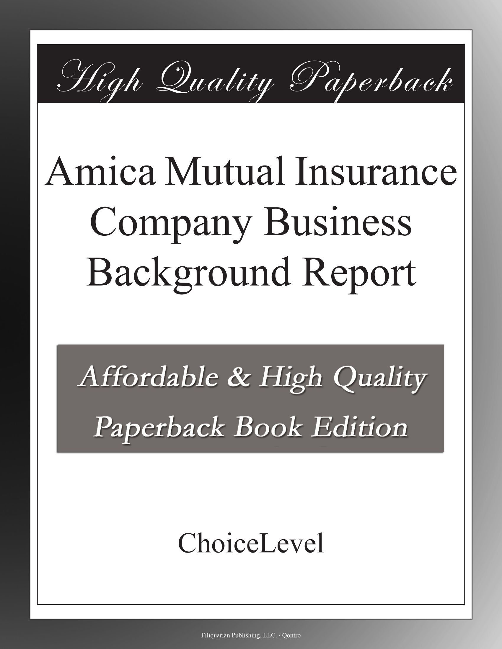 Amica Insurance Company >> Amica Mutual Insurance Company Business Background Report
