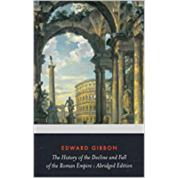 History of the Decline and Fall of the Roman Empire (English Edition)