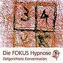 Die FOKUS Hypnose: Zielgerichtete Konzentration Hörbuch von Chris Mulzer Gesprochen von: Chris Mulzer