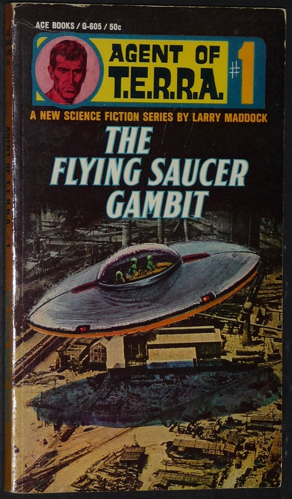The Flying Saucer Gambit   Agent of T. E. R. R. A. #1, Maddock, Larry