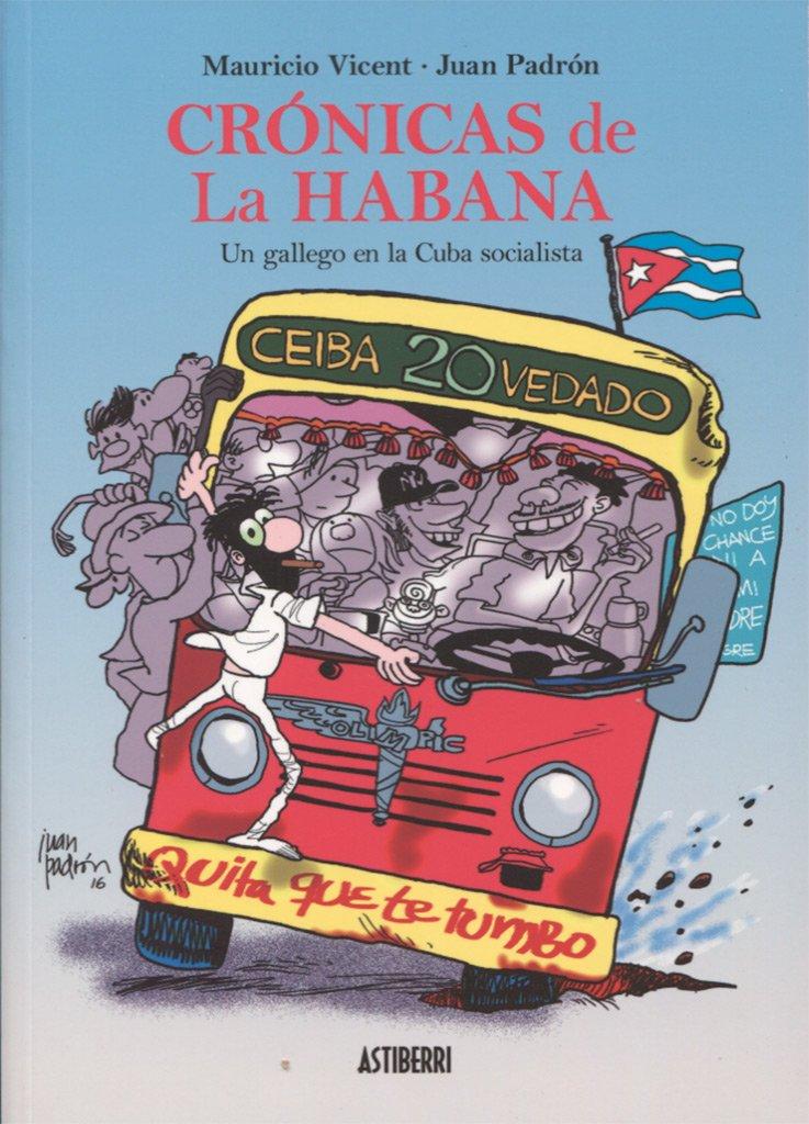 Crónicas de La Habana, Un gallego en la Cuba socialista (Sillón Orejero)