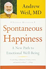 Spontaneous Happiness: A New Path to Emotional Well-Being Paperback