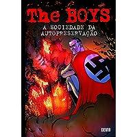 THE BOYS 06 A SOCIEDADE DA AUTOPRESERVACAO: a Sociedade da Autopreservação: Volume 6