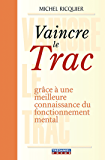 Vaincre le trac (French Edition)