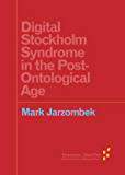 Digital Stockholm Syndrome in the Post-Ontological Age (Forerunners: Ideas First)