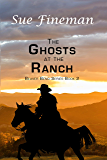 The Ghosts at the Ranch (Beaver Bend Book 2)