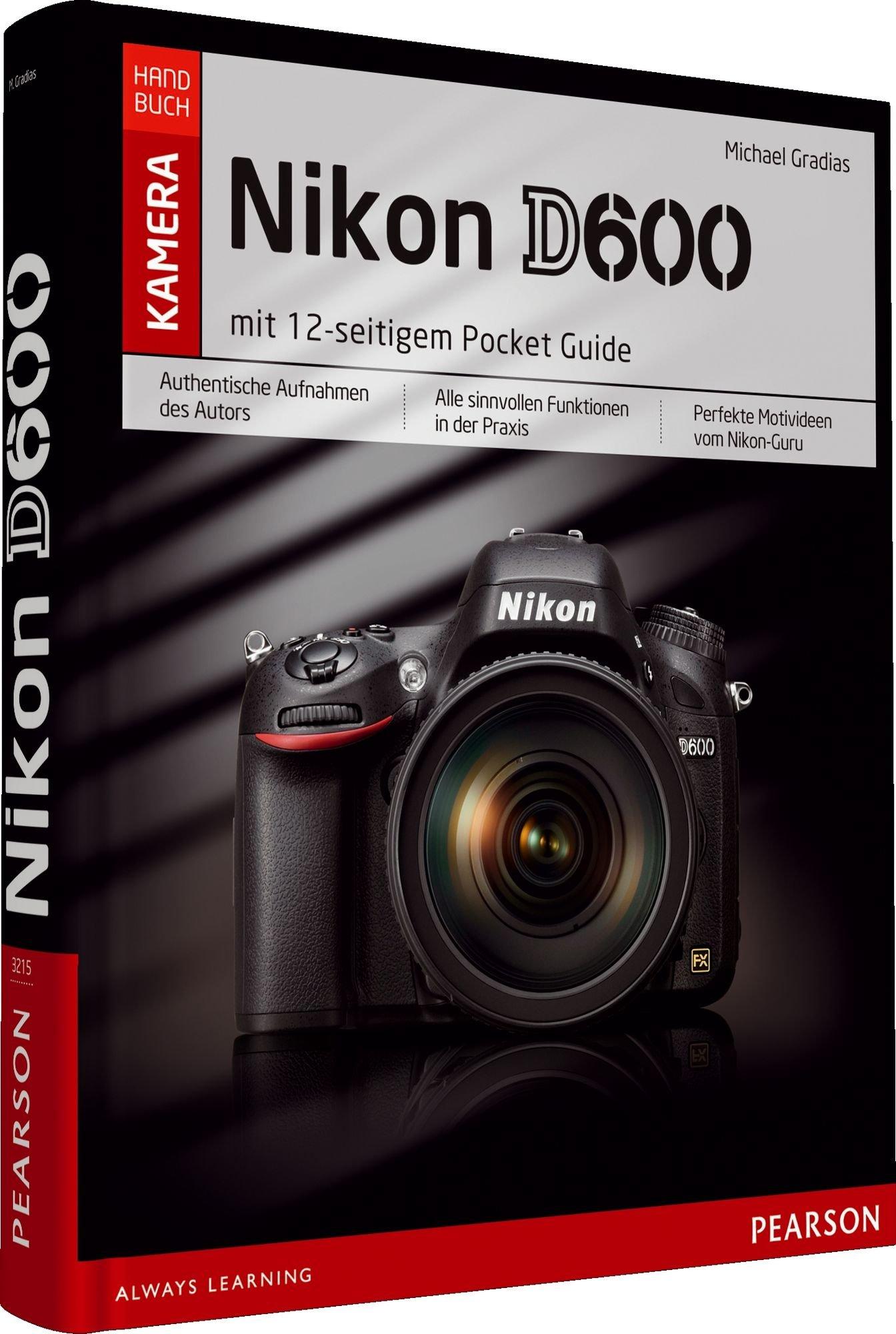 Nikon D600: mit 12-seitigem Pocket Guide für unterwegs (Pearson Photo)