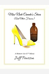 Miss Nude Canada's Shoes (And Other Fiascos) - A Memoir (Act II * Yukon) Kindle Edition