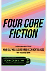 Four Core Fiction: A Story Grid Short Story Anthology Kindle Edition