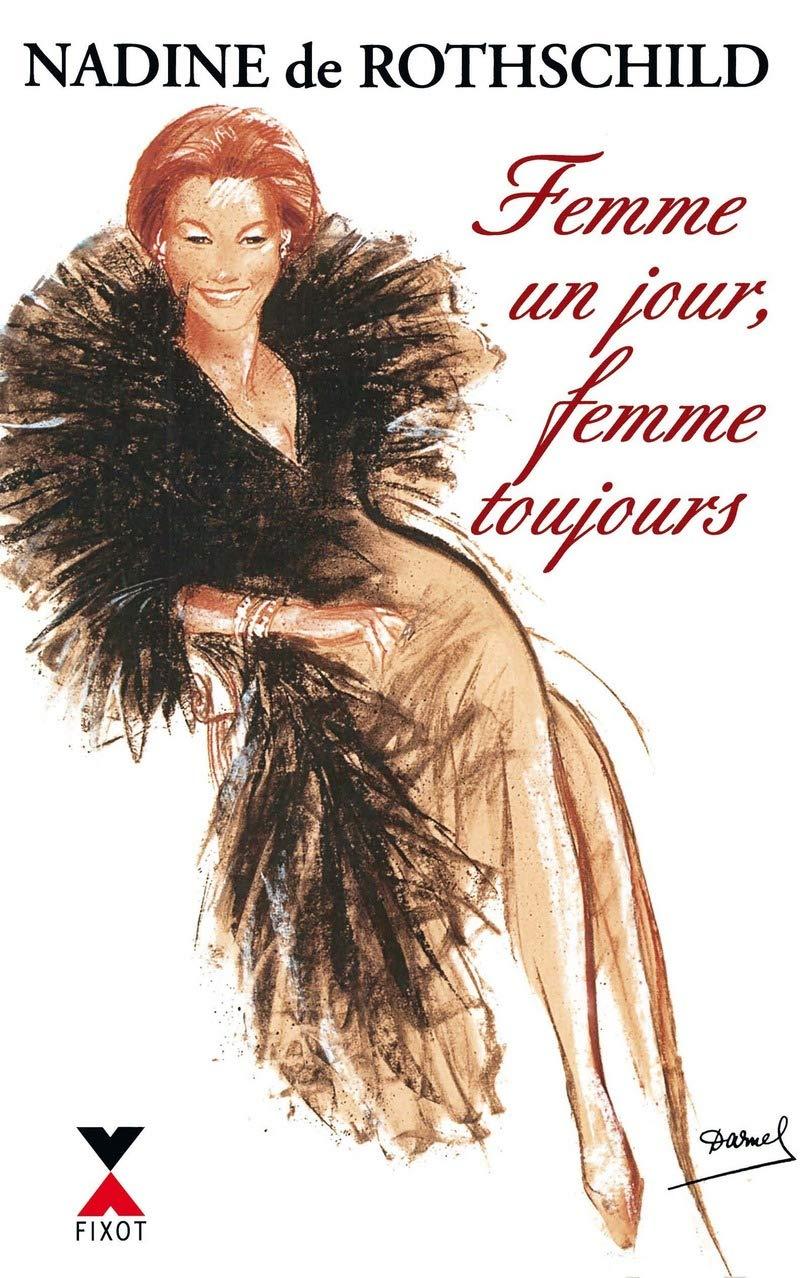 Amazon Fr Femme Un Jour Femme Toujours Rothschild Nadine De Livres