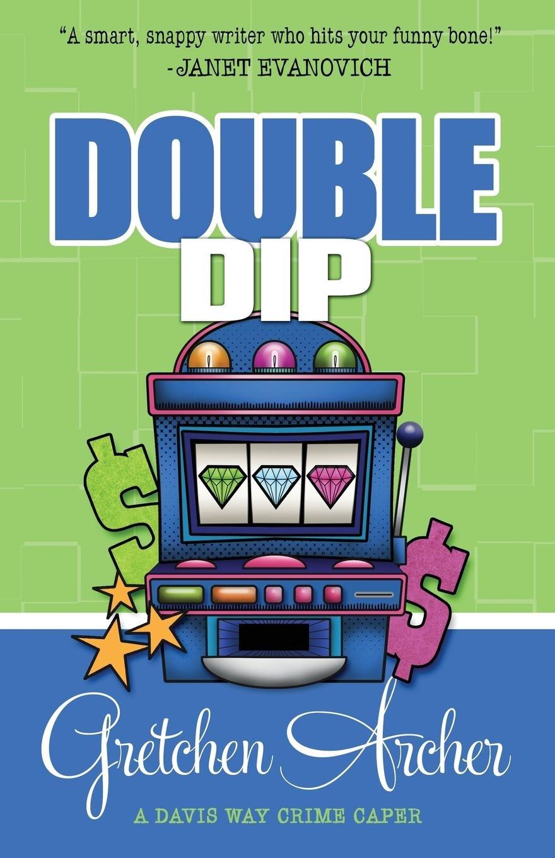Double Dip (A Davis Way Crime Caper) (Volume 2) pdf