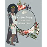 Expecting The Black Woman's Pregnancy Diary: Premium Pregnancy Planner Workbook And Journal With Prompts Worksheets, To-Do Li