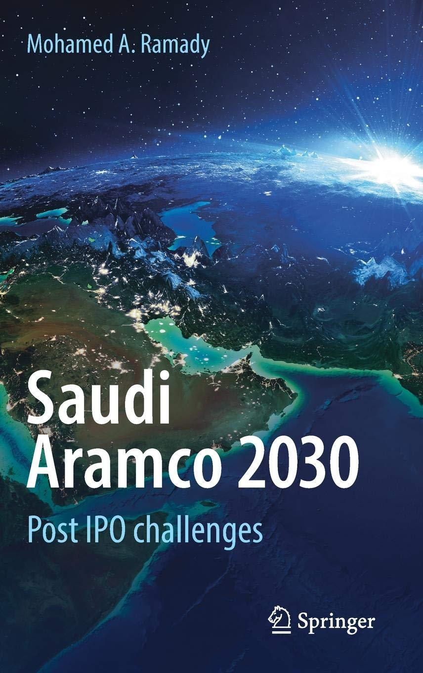 Saudi Aramco 2030: Post IPO challenges: Mohamed A  Ramady