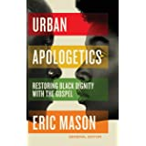 Urban Apologetics: Restoring Black Dignity with the Gospel