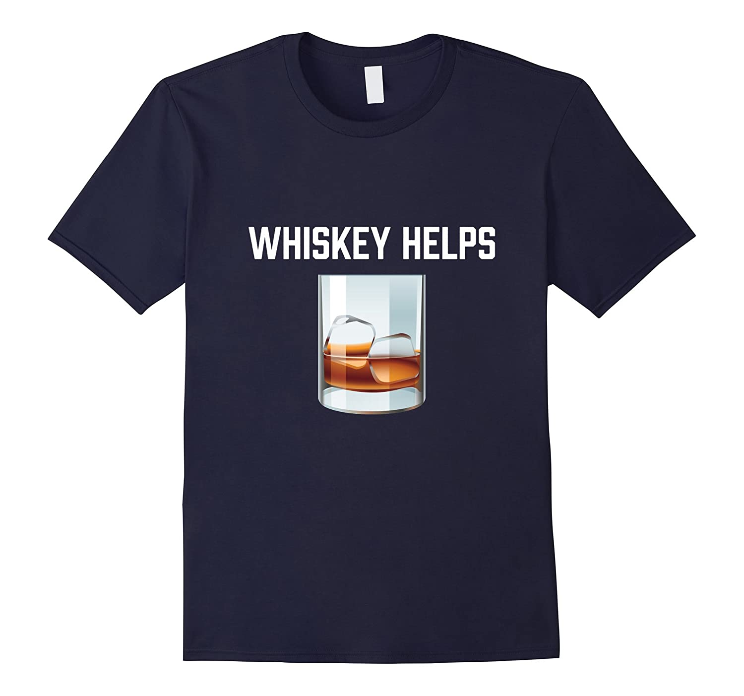 Whiskey Helps T-Shirt - Funny Scotch On The Rocks Drink Tee-TD