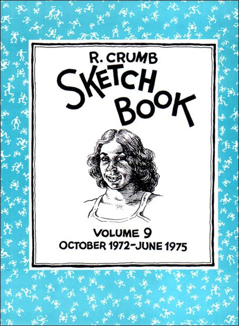 R. Crumb Sketchbook: October 1972-June 1975 (Vol. 9)  (R. Crumb Sketchbook)
