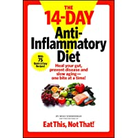 The 14-Day Anti-Inflammatory Diet: Heal your gut, prevent disease, and slow aging--one bite at a time!