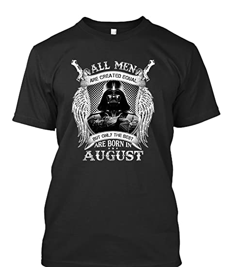 August Birthday Shirts For Men The Best Are Born In T Shirt