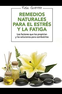 Remedios naturales para el estrés y la fatiga (SALUD) (Spanish Edition)