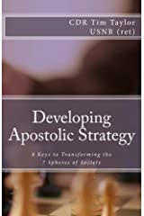 Developing Apostolic Strategy: 8 Keys to Transforming the 7 Spheres of Society Kindle Edition