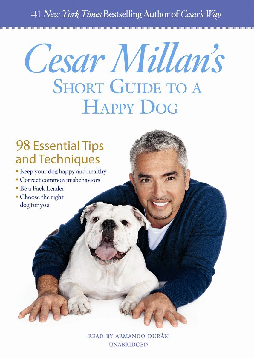 Download Cesar Millan's Short Guide to a Happy Dog: 98 Essential Tips and Techniques pdf