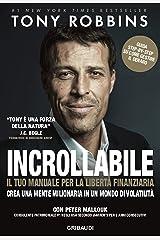 Incrollabile: Il tuo manuale per la libertà finanziaria (Italian Edition) eBook Kindle