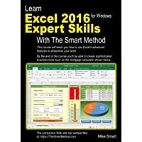 Learn Excel 2016 Expert Skills with The Smart Method: Courseware Tutorial teaching Advanced Techniques