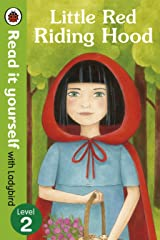 Little Red Riding Hood - Read it yourself with Ladybird: Level 2 Kindle Edition
