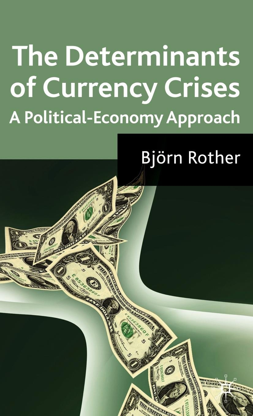 The Determinants of Currency Crises: A Political Economy Approach ebook