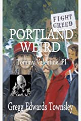 Portland Weird: Tommy Valentine, PI Kindle Edition