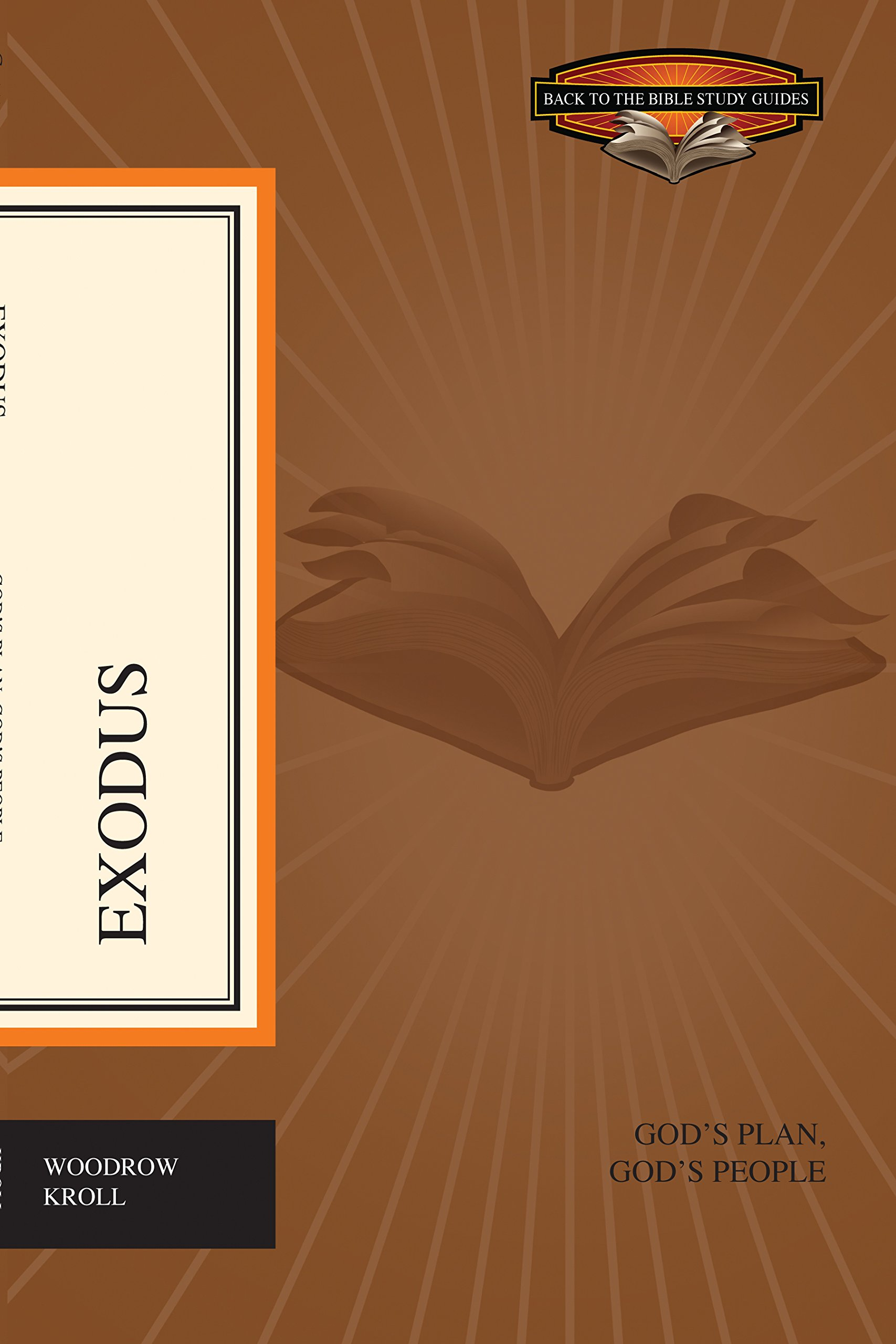 Exodus: Gods Plan, Gods People (Back to the Bible Study Guides)