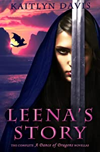 Leena's Story - The Complete Novellas (A Dance of Dragons Book 4)