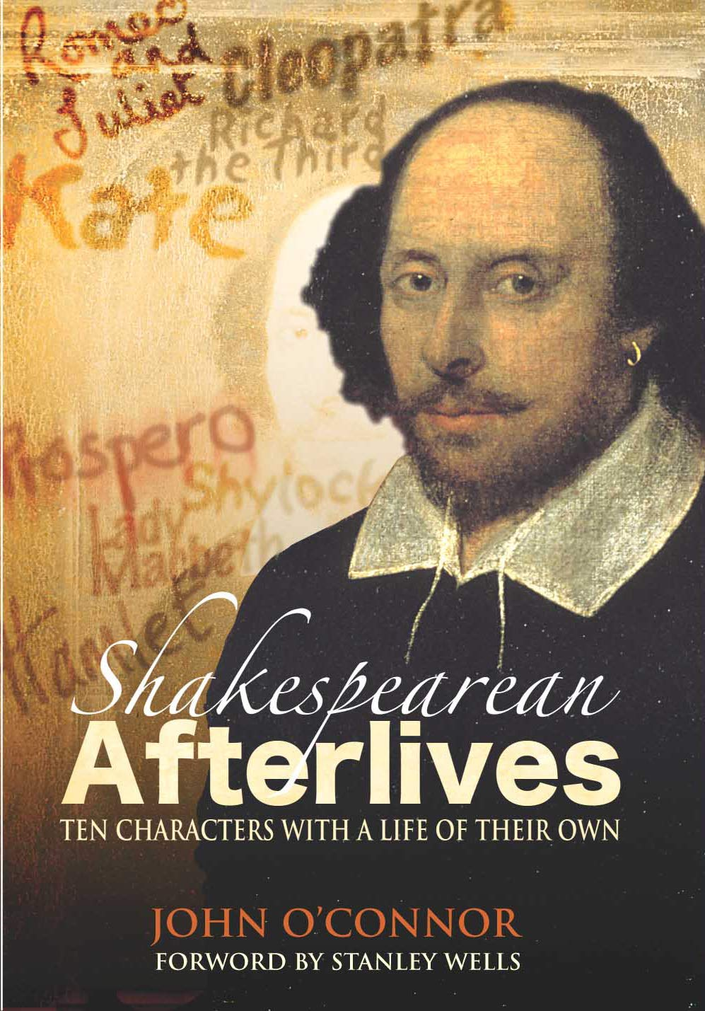Read Online Shakespearean Afterlives: Ten Characters with a Life of Their Own ebook