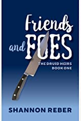 Friends and Foes (The Druid Heirs Book 1) Kindle Edition