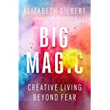 Big Magic Creative Living Beyond Fear by Elizabeth Gilbert - Paperback