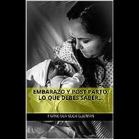 Embarazo y post parto, lo que debes saber...