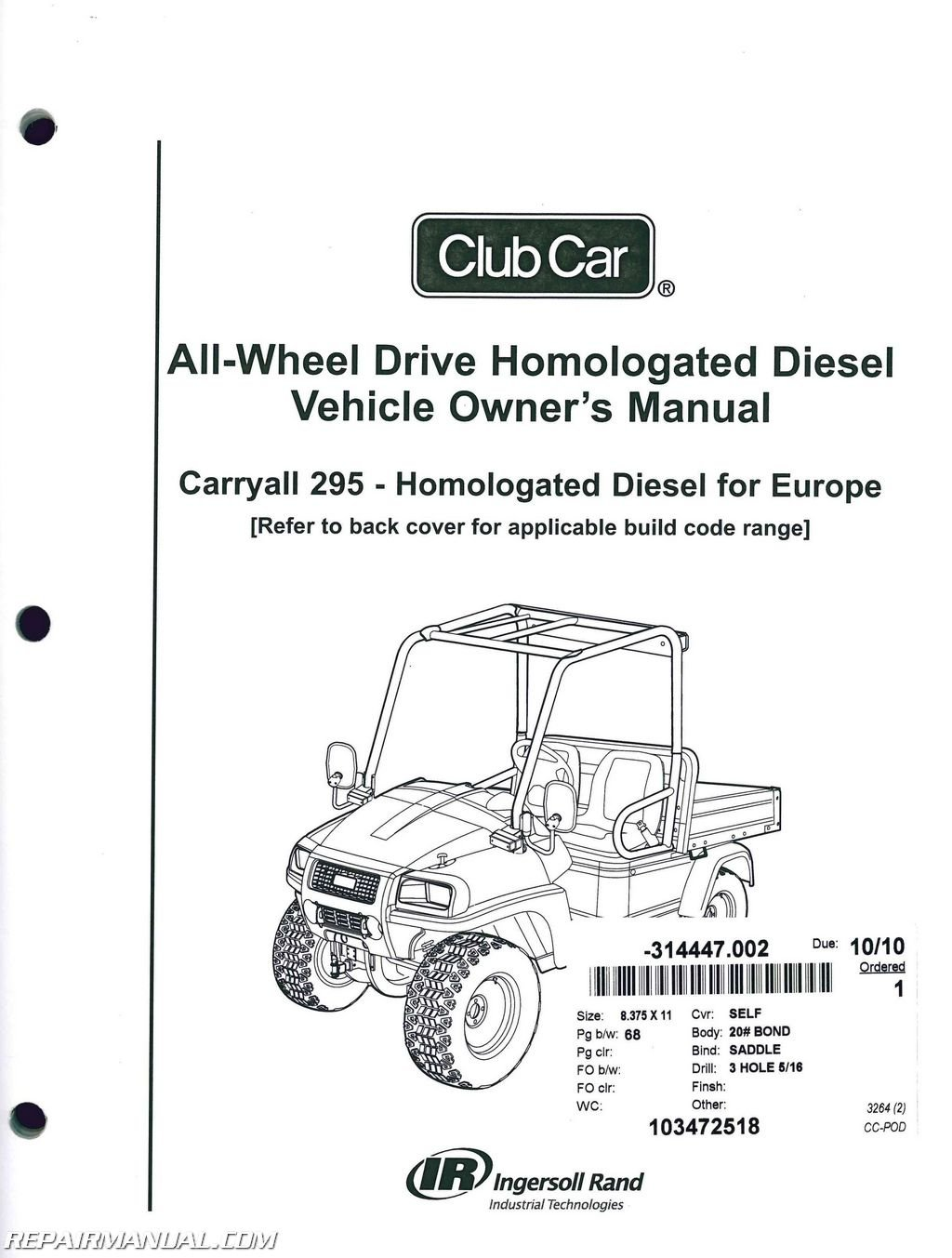 103472518 Club Car Carryall 295 Homologated Diesel Vehicle Owners Manual:  Manufacturer: Amazon.com: Books