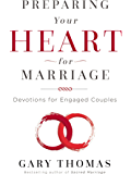 Preparing Your Heart for Marriage: Devotions for Engaged Couples