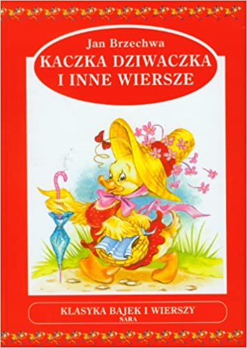Kaczka Dziwaczka Inne Wiersze Amazones Jan Brzechwa