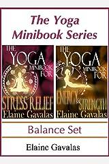 The Yoga Minibook Series Balance Set: The Yoga Minibook for Stress Relief and The Yoga Minibook for Energy and Strength Kindle Edition