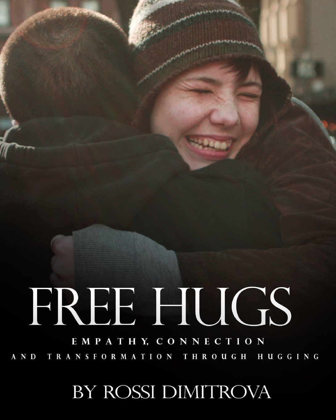 Download Free Hugs: Empathy, Connection and Transformation Through Hugging pdf