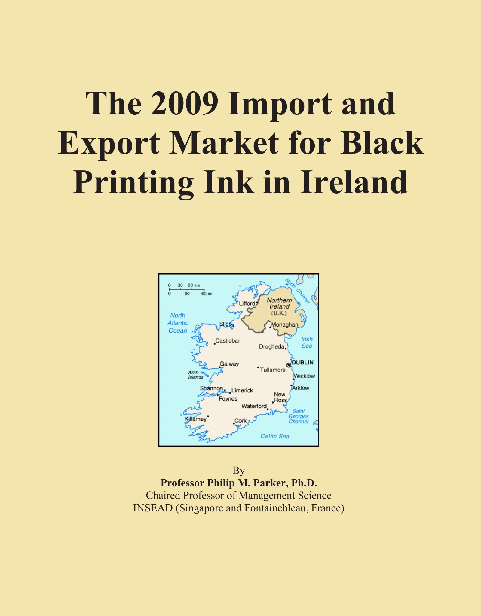 The 2009 Import and Export Market for Black Printing Ink in Ireland ebook